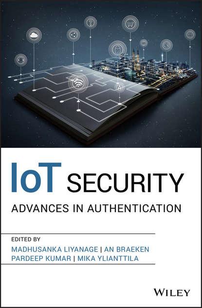 Группа авторов IoT Security jyrki t j penttinen wireless communications security solutions for the internet of things