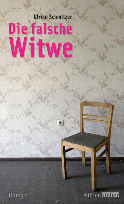 Ulrike Schmitzer Die falsche Witwe sick bastian der dativ ist dem genitiv sein tod