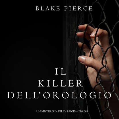 Фото - Блейк Пирс Il Killer Dell'orologio блейк пирс la clessidra del killer