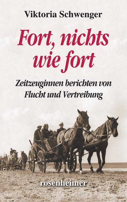 Viktoria Schwenger Fort, nichts wie fort