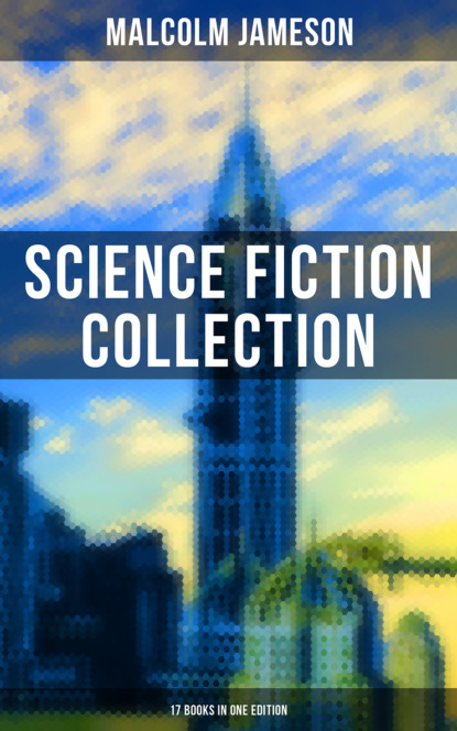 MALCOLM JAMESON: Science Fiction Collection - 17 Books in One Edition фото