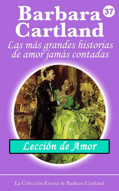 Barbara Cartland Lección de Amor barbara cartland la protección del amor