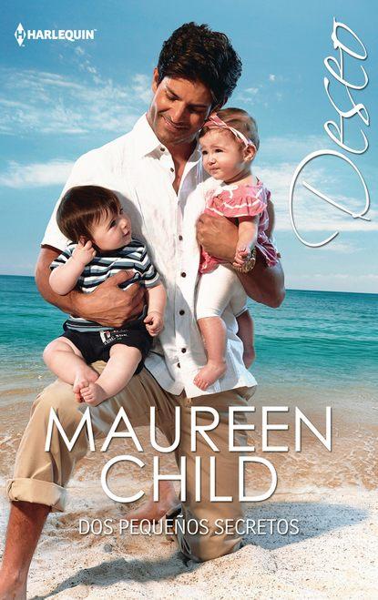 Maureen Child Dos pequeños secretos maureen child dulces secretos