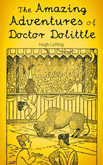 Фото - Hugh Lofting The Amazing Adventures of Doctor Dolittle морякина е любимое чтение на английском языке хью лофтинг доктор дулиттл hugh john lofting the story of doctor dolittle