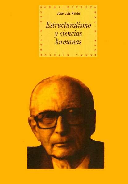 José Luis Pardo Estructuralismo y ciencias humanas josé luis cabouli atrapamiento y recuperación del alma