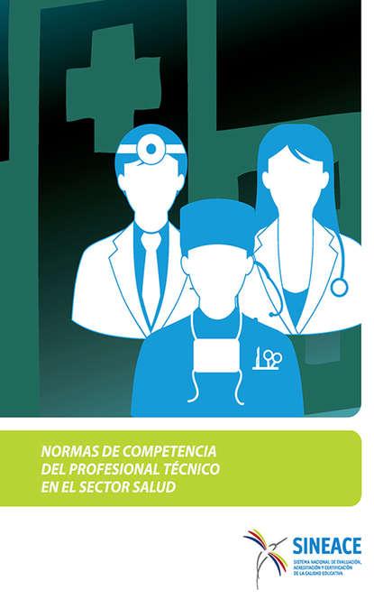 Normas de competencia del profesional técnico en el sector salud