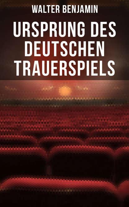 Фото - Walter Benjamin Ursprung des deutschen Trauerspiels walter benjamin städtebilder