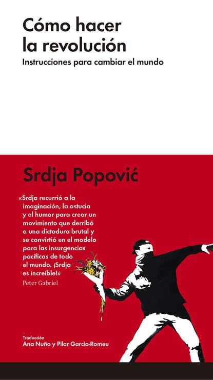Srdja Popovic Cómo hacer la revolución edo popovic die spieler