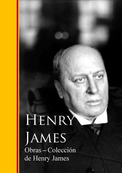 Henry Foss James Obras - Coleccion de Henry James henry foss james henry james the collection