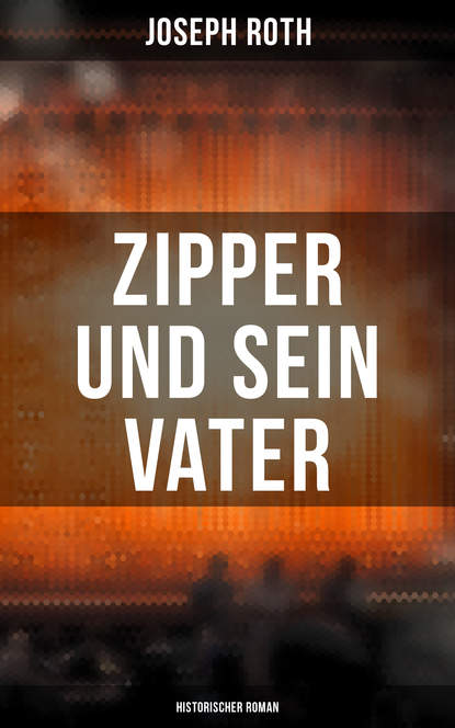 Йозеф Рот Zipper und sein Vater: Historischer Roman недорого