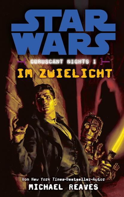 Michael Reaves Star Wars: Im Zwielicht - Coruscant Nights 1 michael kogge star wars der aufstieg skywalkers