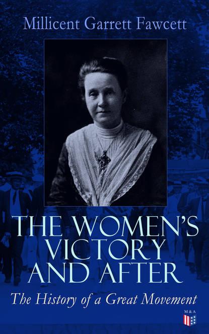 Millicent Garrett Fawcett The Women's Victory and After annie garrett after you