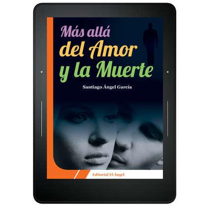 Santiago Ángel García Más allá del amor y la muerte cormac burke luces y sombras del amor