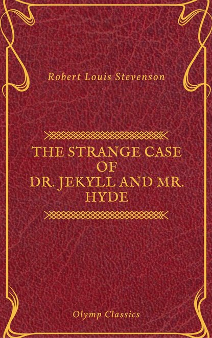 Роберт Льюис Стивенсон The Strange Case of Dr. Jekyll and Mr. Hyde ( Olymp Classics ) robert louis stevenson the strange case of dr jekyll and mr hyde prometheus classics