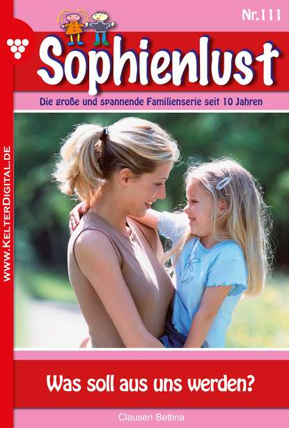 Bettina Clausen Sophienlust 111 – Familienroman bettina clausen fürstenkrone 127 – adelsroman