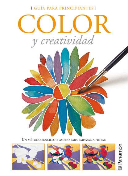 Equipo Parramón Paidotribo Guía para principiantes. Color y creatividad недорого
