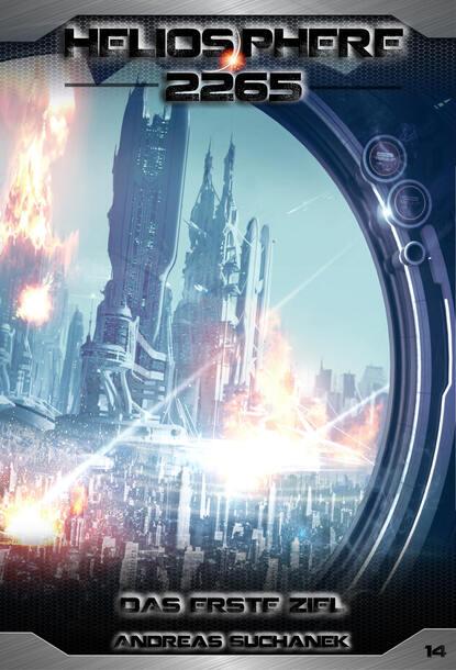 Andreas Suchanek Heliosphere 2265 - Band 14: Das erste Ziel (Science Fiction) andreas suchanek heliosphere 2265 band 12 omega der jahrhundertplan science fiction