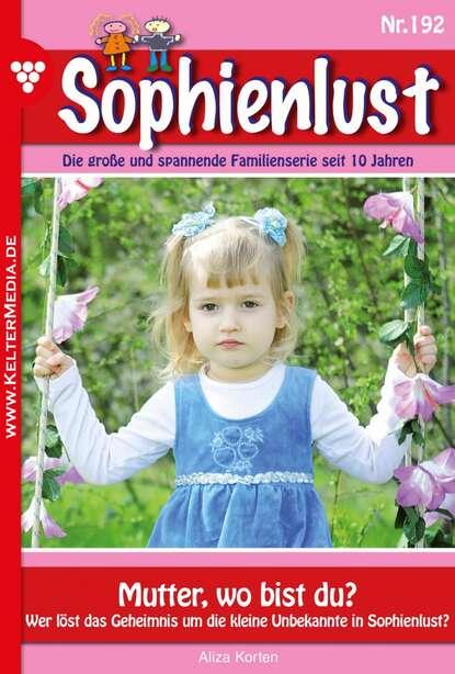 Фото - Aliza Korten Sophienlust 192 – Familienroman karina kaiser sophienlust die nächste generation 12 – familienroman