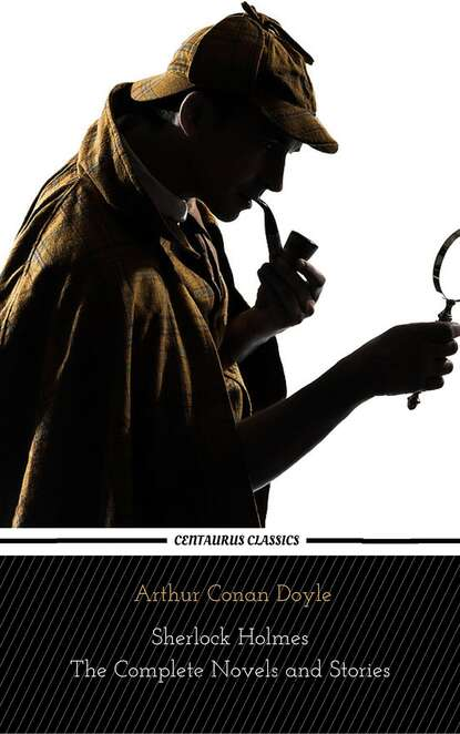 Фото - Артур Конан Дойл Sherlock Holmes : The Complete Novels and Stories (Centaurus Classics) артур конан дойл the war in south africa its cause and conduct