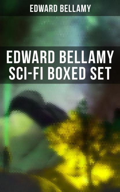 Edward Bellamy EDWARD BELLAMY Sci-Fi Boxed Set недорого