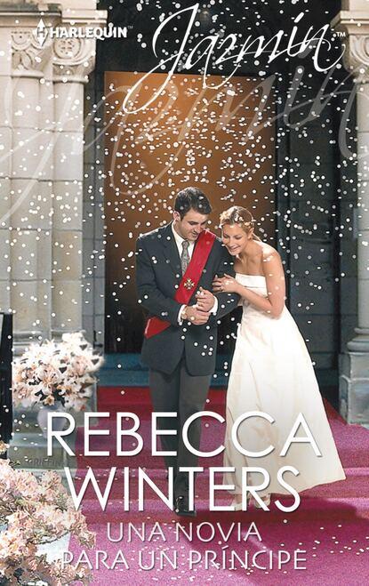 Rebecca Winters Una novia para un príncipe rebecca winters un bebé caído del cielo y llegaron gemelos