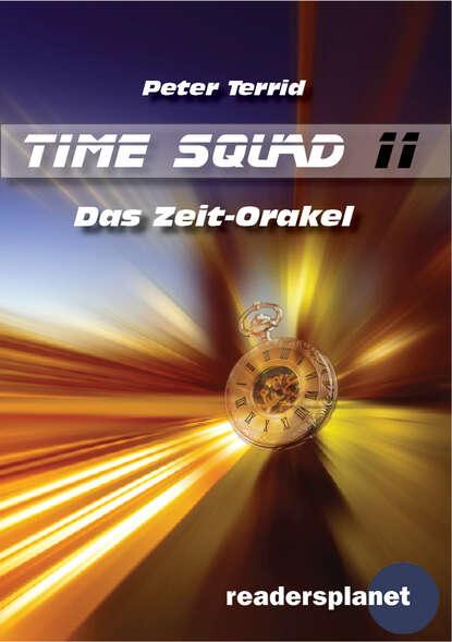 Peter Terrid Time Squad 11: Das Zeit-Orakel недорого