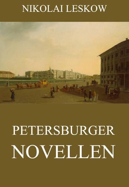 Nikolai Leskow Petersburger Novellen petersburger novellen