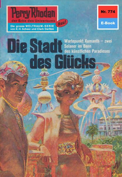 Hans Kneifel Perry Rhodan 774: Die Stadt des Glücks hans kneifel perry rhodan 872 die schattenwelt