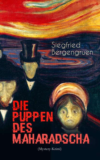 Siegfried Bergengruen Die Puppen des Maharadscha (Mystery-Krimi) siegfried steininger die zukunft vorarlbergs