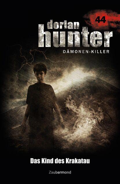 Dario Vandis Dorian Hunter 44 – Das Kind des Krakatau