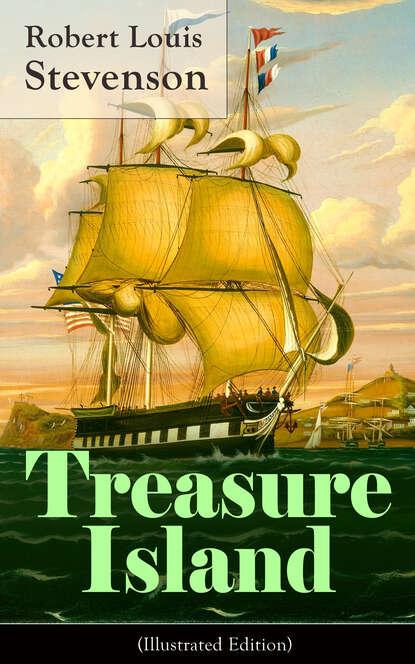 robert louis stevenson treasure island Robert Louis Stevenson Treasure Island (Illustrated Edition)