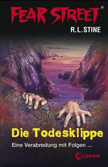 Р. Л. Стайн Fear Street 11 - Die Todesklippe р л стайн добро пожаловать в мертвый дом
