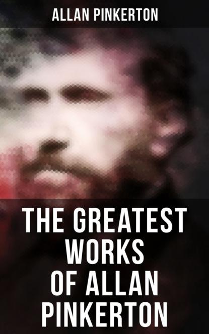 Pinkerton Allan The Greatest Works of Allan Pinkerton allan liska