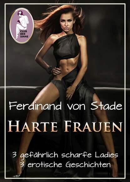 Фото - Ferdinand von Stade Harte Frauen ferdinand von stade venusschlund
