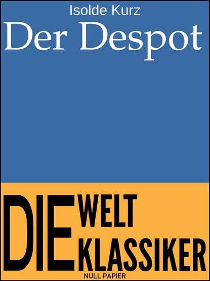 Isolde Kurz Der Despot brian klaas despot s apprentice