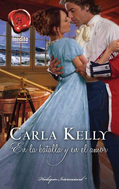 Carla Kelly En la batalla y en el amor demetrio infante figueroa amor en cuatro continentes