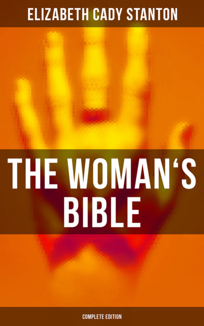 Elizabeth Cady Stanton The Woman's Bible (Complete Edition) parry parry the book of jasher referred to in joshua and second samuel