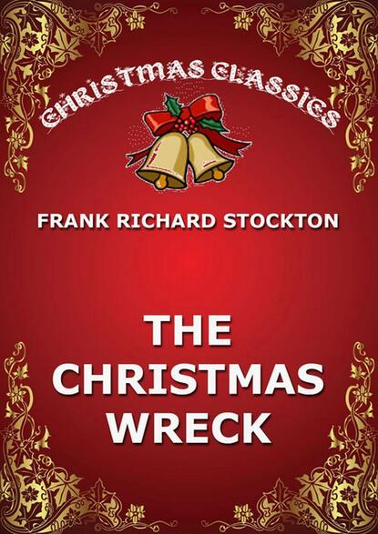 Frank Richard Stockton The Christmas Wreck dorothea benton frank christmas pearl