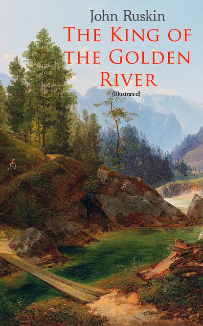John Ruskin The King of the Golden River (Illustrated) недорого