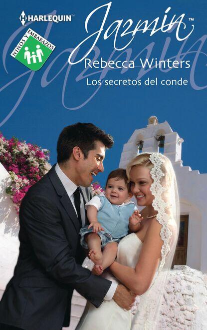 Rebecca Winters Los secretos del conde rebecca winters un bebé caído del cielo y llegaron gemelos