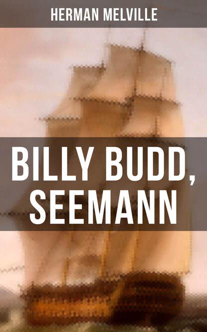 Герман Мелвилл Billy Budd, Seemann melville herman billy budd