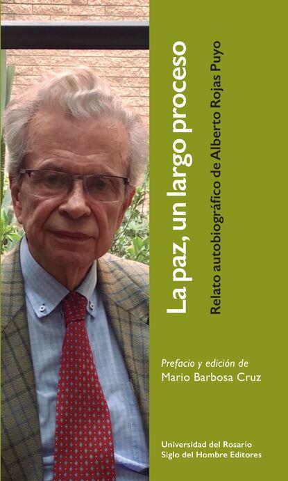 Alberto Rojas Puyo La paz, un largo proceso alberto rojas puyo la paz un largo proceso