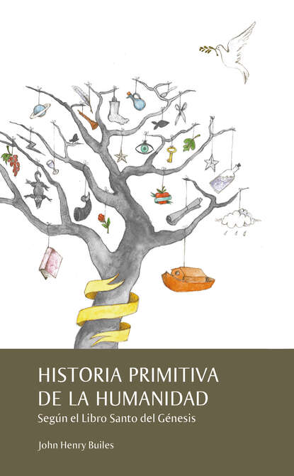 John Henry Builes Historia primitiva de la humanidad según el libro Santo del Génesis недорого