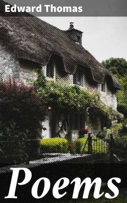 Фото - Edward Thomas Poems edward dowden poems