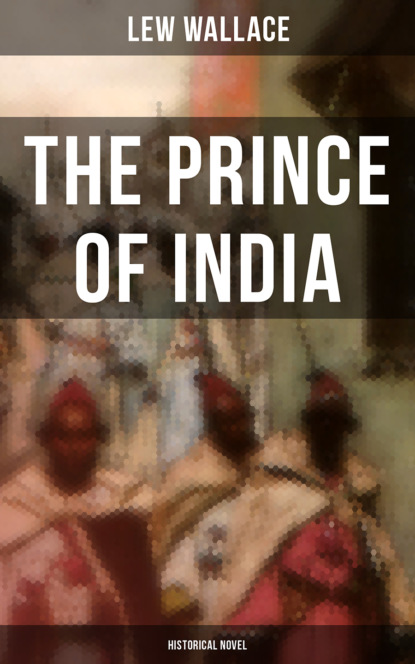 s emma e edmonds nurse and spy in the union army historical novel Lew Wallace THE PRINCE OF INDIA (Historical Novel)