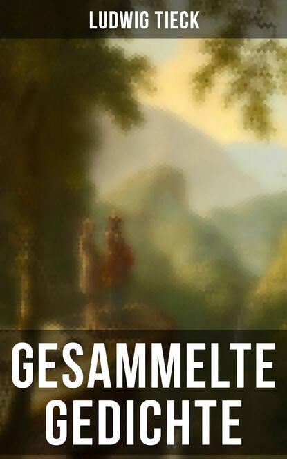 Людвиг Тик Gesammelte Gedichte von Ludwig Tieck betty paoli gesammelte gedichte