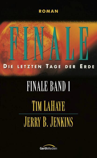 tim lahaye die ernte finale 4 Tim LaHaye Finale – Band 1