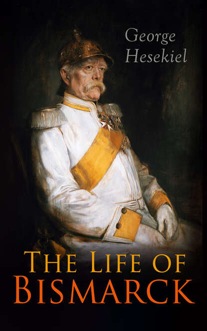 Фото - George Hesekiel The Life of Bismarck gustav scharlach vom jungen bismarck