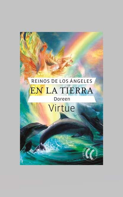 Doreen Virtue Reinos de los ángeles en la tierra sarah orne jewett la tierra de los abetos puntiagudos
