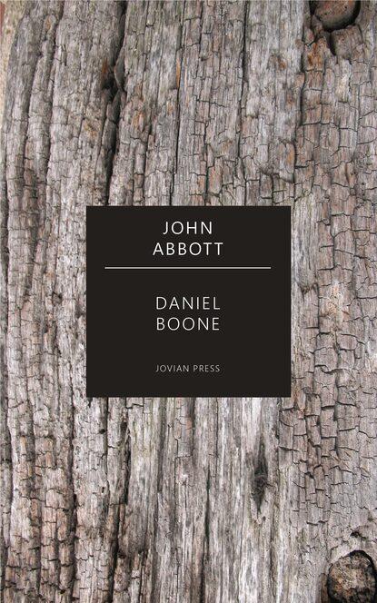 Фото - Abbott John Stevens Cabot Daniel Boone abbott john stevens cabot the unfinished revolution